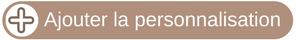 Ajouter la personnalisation
