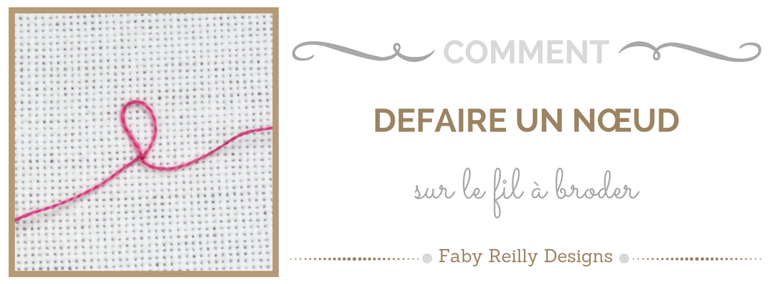 Comment défaire un nœud - Faby Reilly Designs