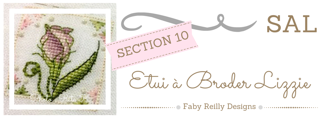 Section 10 - SAL Etui à Broder Lizzie - Faby Reilly Designs